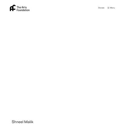 Arts Foundation | Malik, Shneel