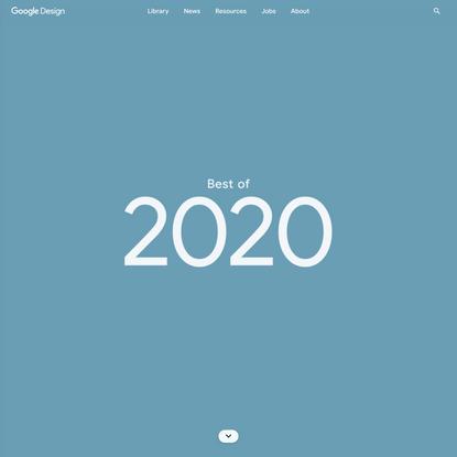 Google Design's Best of 2020 - Library - Google Design