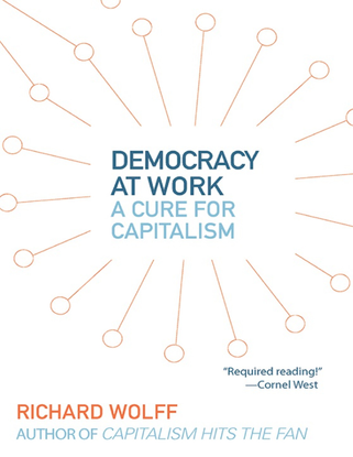 democracy-at-work-_-a-cure-for-capitalism-pdfdrive-.pdf