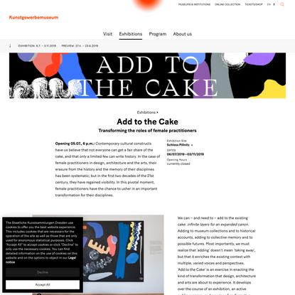 Kunstgewerbemuseum: Add to the Cake