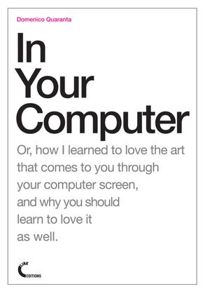 domenico_quaranta_in_your_computer_link_editions_2011.pdf