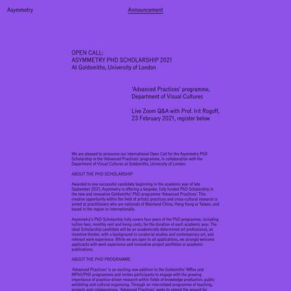 OPEN CALL: ASYMMETRY PHD SCHOLARSHIP 2021 At Goldsmiths, University of London – Asymmetry Art Foundation