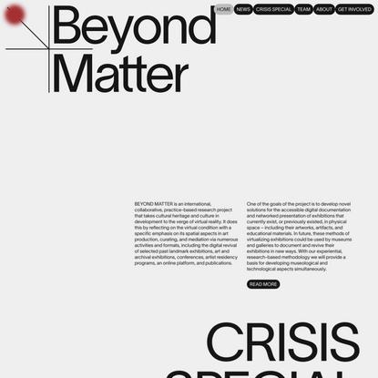 Beyond Matter