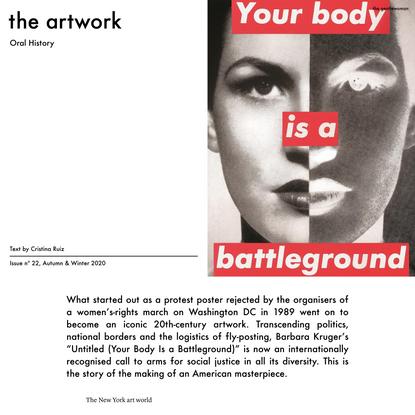 """""""The artwork: Oral History, Barbara Kruger"""""""