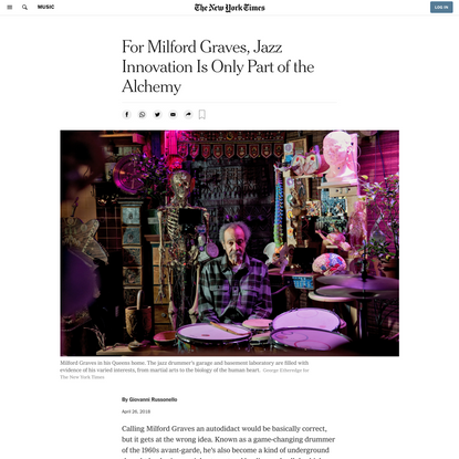 For Milford Graves, Jazz Innovation Is Only Part of the Alchemy (Published 2018)