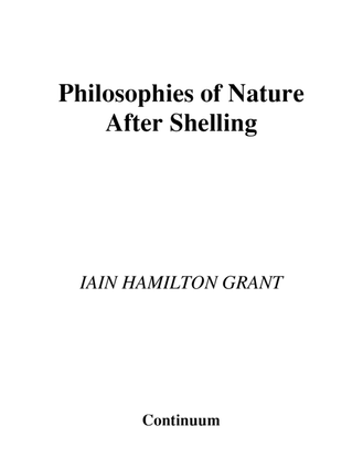 iain-hamilton-grant-philosophies-of-nature-after-schelling-transversals_-new-directions-in-philosophy-2006-.pdf