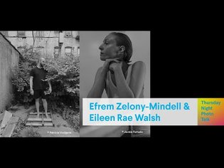 Thursday Night Photo Talk w/ Efrem Zelony-Mindell and Eileen Rae Walsh