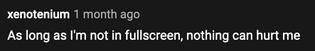 as long as im not in fullscreen nothing can hurt me