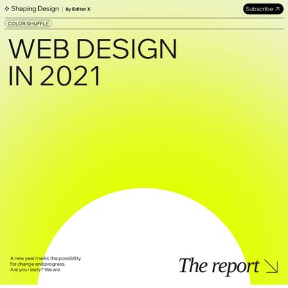 Web Design Trends in 2021: The Report