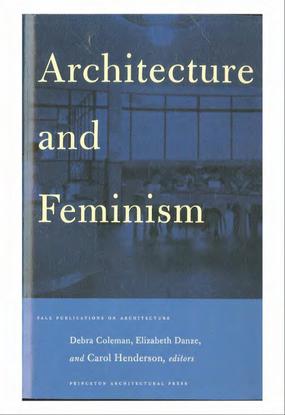 Coleman_Danze_Henderson_eds_Architecture_and_Feminism.pdf