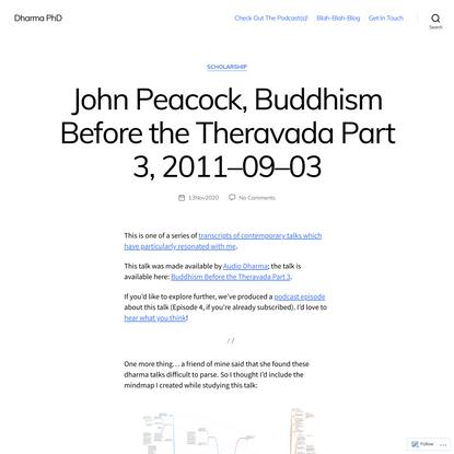 John Peacock, Buddhism Before the Theravada Part 3, 2011–09–03