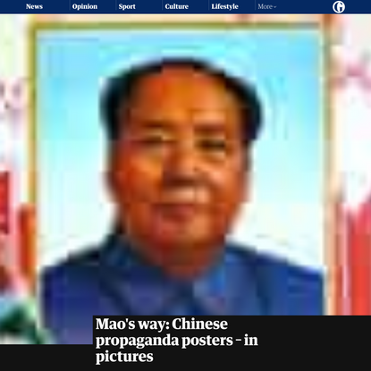 Mao's way: Chinese propaganda posters – in pictures