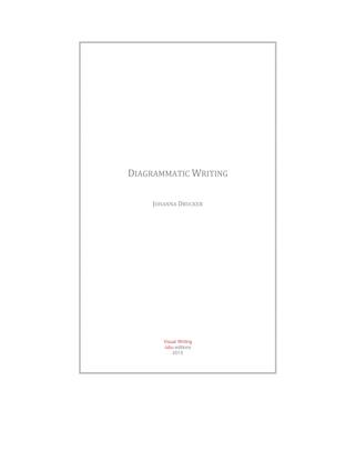 drucker_johanna_diagrammatic_writing_2013.pdf