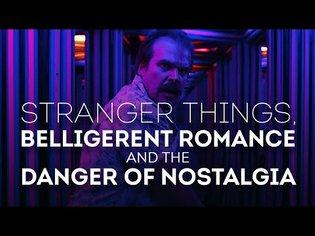 Stranger Things, Belligerent Romance and the Danger of Nostalgia