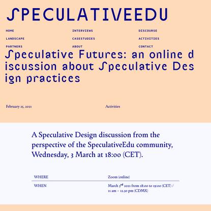 SpeculativeEdu | Speculative Futures: an online discussion about Speculative Design practices