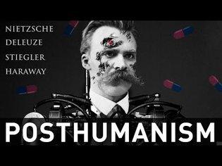 Posthumanism Explained - Nietzsche, Deleuze, Stiegler, Haraway