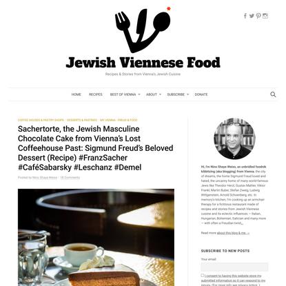 Sachertorte, the Jewish Masculine Chocolate Cake from Vienna's Lost Coffeehouse Past: Sigmund Freud's Beloved Dessert (Recip...