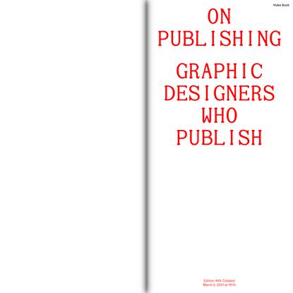 On Publishing: Graphic Designers Who Publish