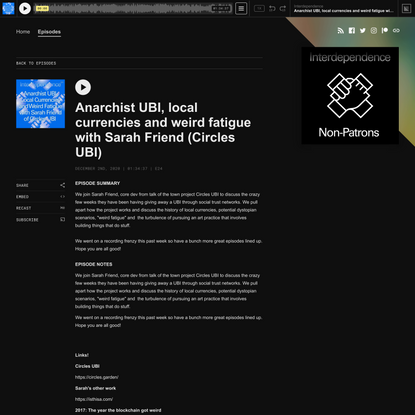 Anarchist UBI, local currencies and weird fatigue with Sarah Friend (Circles UBI) | Interdependence