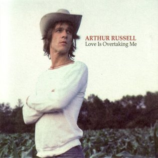 Love Is Overtaking Me, by Arthur Russell