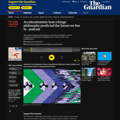 Accelerationism: how a fringe philosophy predicted the future we live in – podcast