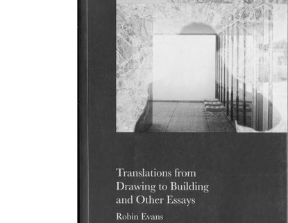 """""""Figures, Doors, and Passages"""" from """"Translations from Drawing to Building and Other Essays"""" by Robin Evans"""