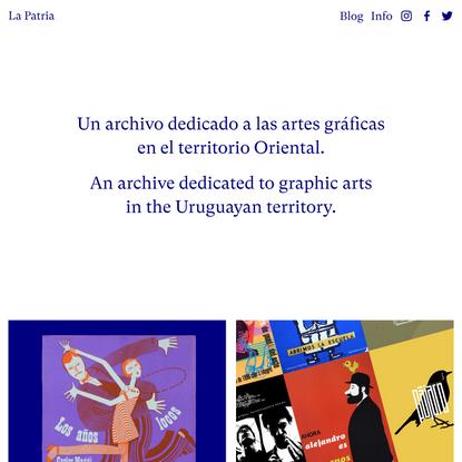 La Patria · un archivo de diseño gráfico del Uruguay · an archive of graphic design from Uruguay