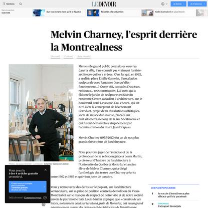 Melvin Charney, l'esprit derrière la Montrealness