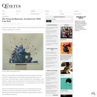 The Quietus   Features   Craft/Work   The Noise In-Between: An Interview With Ivan Seal
