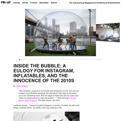 INSIDE THE BUBBLE: A Eulogy For Instagram, Inflatables, And The Innocence Of The 2010s