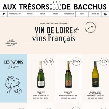 Trésors de Bacchus - Vins de Loire & Vins Francais