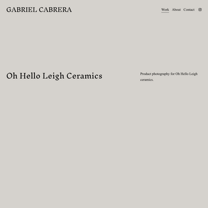 Leigh Ceramics — GABRIEL CABRERA