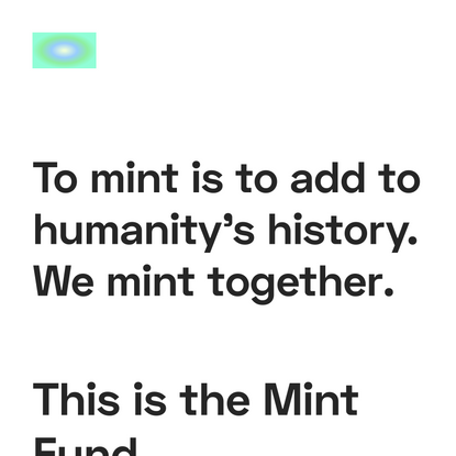 Mint Fund → Helping Crypto Creators Mint their first NFTs. 🍃