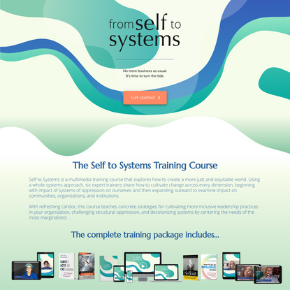 Berrett-Koehler Presents: from Self to Systems Training Course