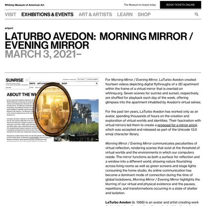 LaTurbo Avedon: Morning Mirror / Evening Mirror