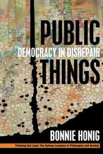 Public Things: Democracy in Disrepair