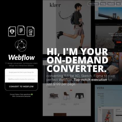 Webflow Converter on Demand. Figma, Sketch, Adobe XD conversion to Webflow.