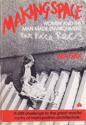 Making-Space_-Women-and-the-Man-Made-Envir-Matrix.pdf