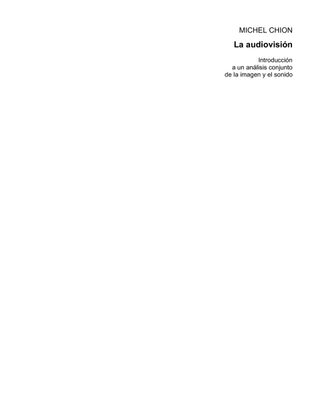 chion_michel_la_audiovision_introduccion_a_un_analisis_conjunto_de_la_imagen_y_el_sonido.pdf
