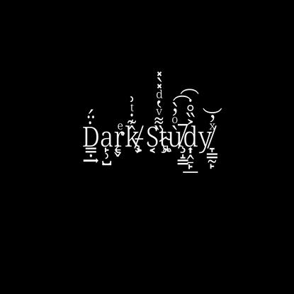 Dark Study