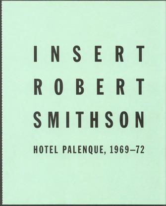 smithson_robert_1972_1995_hotel_palenque_1969-1972.pdf