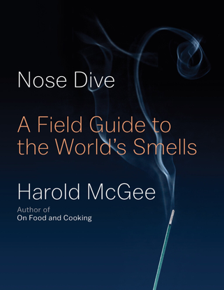 Nose Dive - A Field Guide to the World's Smells - Harold McGee