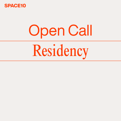Residency Open Call: Day Zero | SPACE10