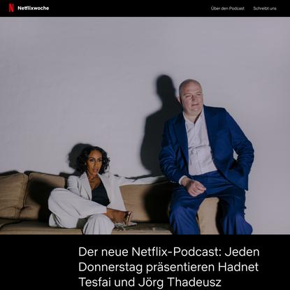 Netflixwoche - der Magazinpodcast über alles, was es sich zu streamen lohnt