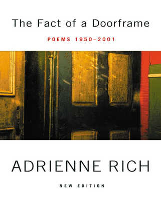 The Fact of a Doorframe: Selected Poems 1950-2001 - Adrienne Rich