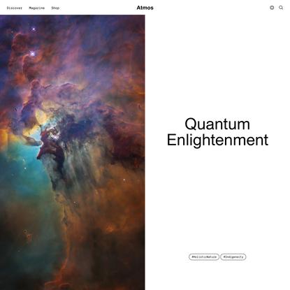Quantum Enlightenment | Atmos