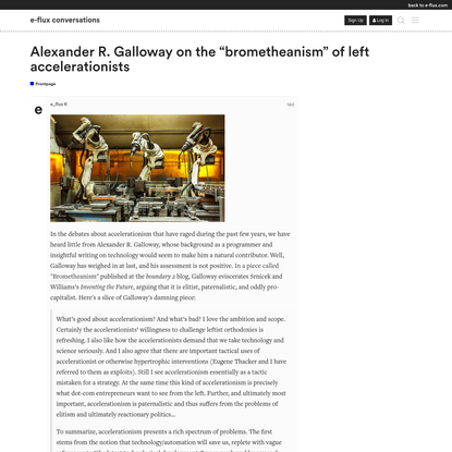 """Alexander R. Galloway on the """"brometheanism"""" of left accelerationists"""