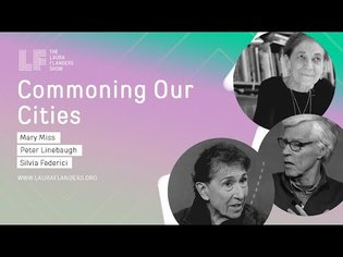 Commoning Our Cities: Mary Miss, Silvia Federici, Peter Linebaugh