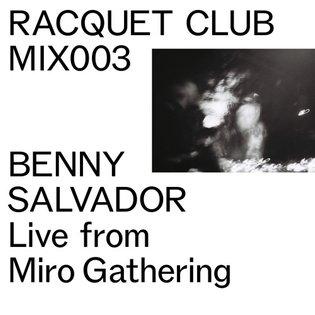 Mix Series 003 - Benny Salvador by RACQUET CLUB