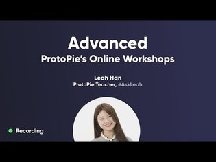 ProtoPie Workshop: How to Use ProtoPie for the Advanced